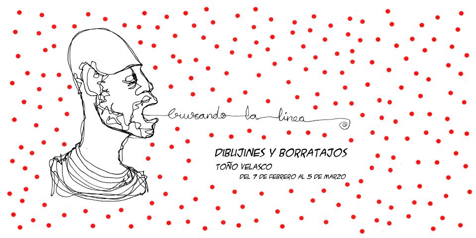 Cruzando la línea dibujines y borratajos de Toño Velasco