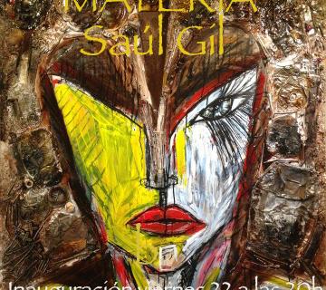 """Inauguración """"Materia"""" de Saúl Gil"""