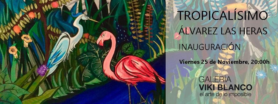 Tropicalísimo de Álvarez las Heras
